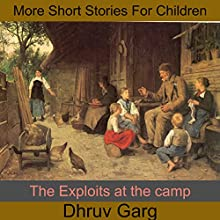 The Exploits at the Camp Audiobook by Dhruv Garg Narrated by John Hawkes