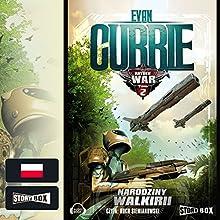 Narodziny Walkirii (Hayden War 2) Audiobook by Evan Currie Narrated by Roch Siemianowski