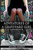 Adventures of a Graveyard Girl: (Funeral Crashing Mysteries #2)