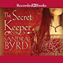 The Secret Keeper: A Novel of Kateryn Parr Audiobook by Sandra Byrd Narrated by Elizabeth Jasicki