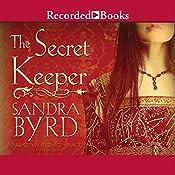The Secret Keeper: A Novel of Kateryn Parr | Sandra Byrd