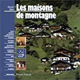 echange, troc Annick Stein - Les maisons de montagne