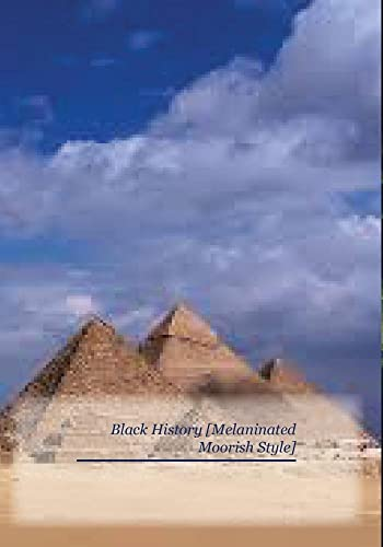 Black History [Melaninated Moorish Style]