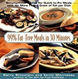 img - for 99% Fat-Free Meals In Under 30 Minutes (99% Fat-free Series) book / textbook / text book