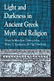 img - for Light and Darkness in Ancient Greek Myth and Religion (Greek Studies: Interdisciplinary Approaches) book / textbook / text book