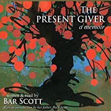 The Present Giver Audiobook by Bar Scott Narrated by Bar Scott