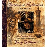 Dreams and Nightmares: Terry Gilliam, 'The Brothers Grimm' and Other Cautionary Tales of Hollywoodby Bob McCabe