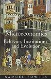Microeconomics: Behavior, Institutions, and Evolution (Roundtable Series in Behavioral Economics) (0691126380) by Bowles, Samuel
