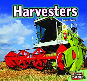 Harvesters (Farm Machines) Connor Dayton and Jennifer Way