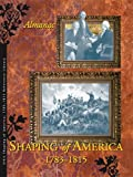 img - for Shaping of America, 1783-1815: Almanac. book / textbook / text book