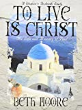 TO LIVE IS CHRIST - MEMBER BOOK