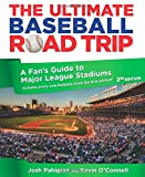 Josh Pahigian Ultimate Baseball Road Trip: A Fan's Guide to Major League Stadiums