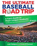 Ultimate Baseball Road Trip: A Fan's...