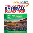 Ultimate Baseball Road Trip: A Fan's Guide To Major League