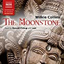 The Moonstone (       UNABRIDGED) by Wilkie Collins Narrated by Ronald Pickup, Sean Barrett, David Timson, Jamie Parker, Jonathan Oliver, Fenella Woolgar, Joe Marsh