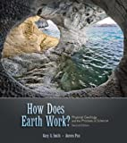 img - for How Does Earth Work? Physical Geology and the Process of Science (2nd Edition) by Smith, Gary Published by Prentice Hall 2nd (second) edition (2009) Paperback book / textbook / text book