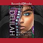 Delilah: Treacherous Beauty Hörbuch von Angela Hunt Gesprochen von: Soneela Nankani, Jonathan Todd Ross