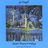 Dream Theory in.. Jon Hassell