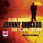 Johnny Delgado: Like Father, Like Son | Kevin Brooks