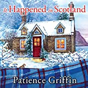 It Happened In Scotland: Kilts and Quilts, Book 6 | Patience Griffin