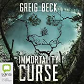 The Immortality Curse | Greig Beck