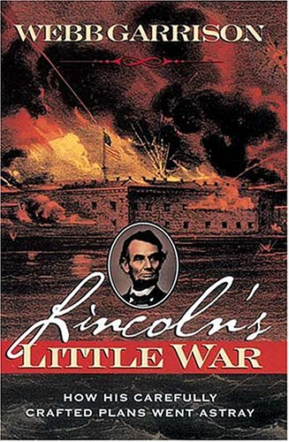 Image for Lincoln's Little War: How His Carefully Crafted Plans Went Astray
