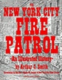 The New York City Fire Patrol: An Illustrated History (1880683105) by Smith, Arthur C.