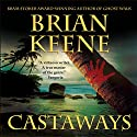 Castaways Audiobook by Brian Keene Narrated by Maynard McKillen
