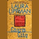 Charm City (       UNABRIDGED) by Laura Lippman Narrated by Deborah Hazlett