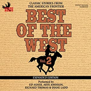 Best of the West Expanded Edition, Vol. 2: Classic Stories from the American Frontier | [Zane Grey, Elmer Kelton, Matt Braun, Loren Estleman, Gary McCarthy, Bill Gulick]