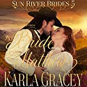 Mail Order Bride - A Bride for Matthew: Sun River Brides, Book 5 Audiobook by Karla Gracey Narrated by Alan Taylor