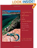 Amphibians and Reptiles of Baja California, Including Its Pacific Islands and the Islands in the Sea of Cortés (Organisms and Environments)