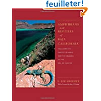 Amphibians and Reptiles of Baja California: Including Its Pacific Islands and the Islands in the Sea of Cortes...