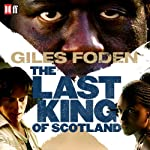 The Last King of Scotland | Giles Foden