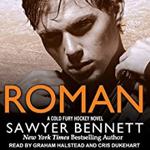 Roman: Cold Fury Hockey Series, Book 7 Audiobook by Sawyer Bennett Narrated by Cris Dukehart, Graham Halstead