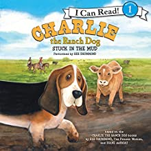 Charlie the Ranch Dog: Stuck in the Mud (       UNABRIDGED) by Ree Drummond Narrated by Ree Drummond