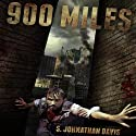 900 Miles: A Zombie Novel (       UNABRIDGED) by S. Johnathan Davis Narrated by Jamison Jones