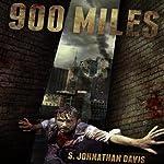 900 Miles: A Zombie Novel | S. Johnathan Davis