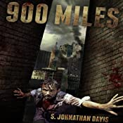900 Miles: A Zombie Novel | [S. Johnathan Davis]