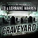 Graveyard: Ed & Lorraine Warren, Book 1 Hörbuch von Ed Warren, Lorraine Warren, Robert David Chase Gesprochen von: Todd Haberkorn