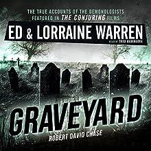 Graveyard: Ed & Lorraine Warren, Book 1 Audiobook by Ed Warren, Lorraine Warren, Robert David Chase Narrated by Todd Haberkorn