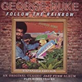Follow The Rainbow (Expanded Edition) by George Duke