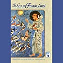 To Live as Francis Lived: A Guide for Secular Franciscans Audiobook by Leonard Foley, Jovian Weigel, Patti Normile Narrated by Dominic Lococo