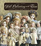 img - for Doll Collecting with Tina: Classic Dolls From 1860 to 1960 book / textbook / text book