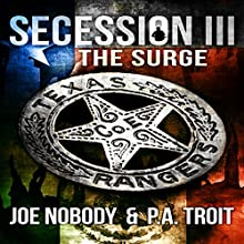 Secession III: The Surge Audiobook by Joe Nobody, P.A. Troit Narrated by Michael Pauley