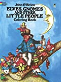 Elves, Gnomes, and Other Little People Coloring Book (Colouring Books) (0486240495) by O'Brien, John