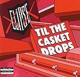 The Clipse Til The Casket Drops