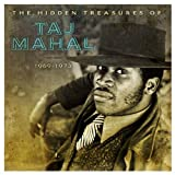Taj Mahal Hidden Treasures of Taj Mahal 1969-1973 by Taj Mahal (2012) Audio CD
