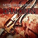 Damoren: Valducan, Book 1 (       UNABRIDGED) by Seth Skorkowsky Narrated by R. C. Bray