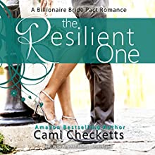 The Resilient One: A Billionaire Bride Pact Romance, Book 1 Audiobook by Cami Checketts Narrated by Amy McFadden